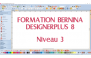 Formation Bernina DesignerPlus 8 - Niveau 3